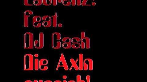 Laurenz!_feat._DJ_Cash_-_De_Axln_aussieh!