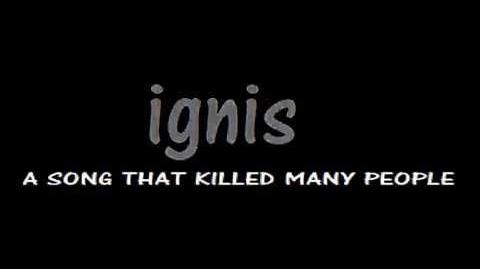Ignis - A Song That Killed Many People (Official Video NOT HD)