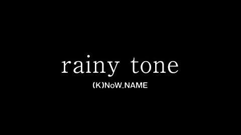 Rainy_tone_-_(K)NoW_NAME