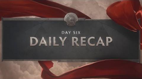 TI6 Day 6 Recap
