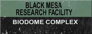 Black Mesa Research Facility Biodome Complex