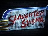 Slaughter Sinema