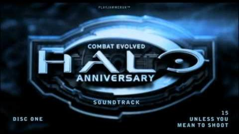 Halo_Anniversary_Soundtrack_-_Disc_One_-_15_-_Unless_You_Mean_To_Shoot