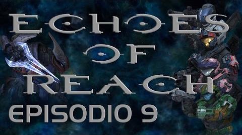 Echoes of Reach Episodio 9 (Machinima)