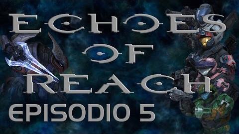 Echoes of Reach Episodio 5 (Machinima)