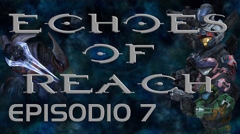 Echoes of Reach Episodio 7 (Machinima)