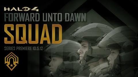 """""""Squad"""" - Halo 4 Forward Unto Dawn Special Preview"""