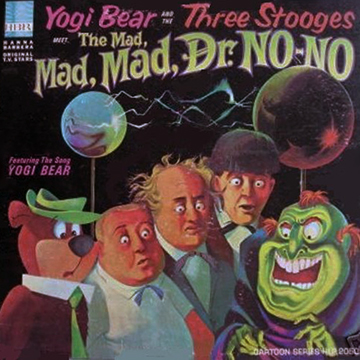 Yogi Bear and the Three Stooges in The Mad, Mad, Dr. No-No