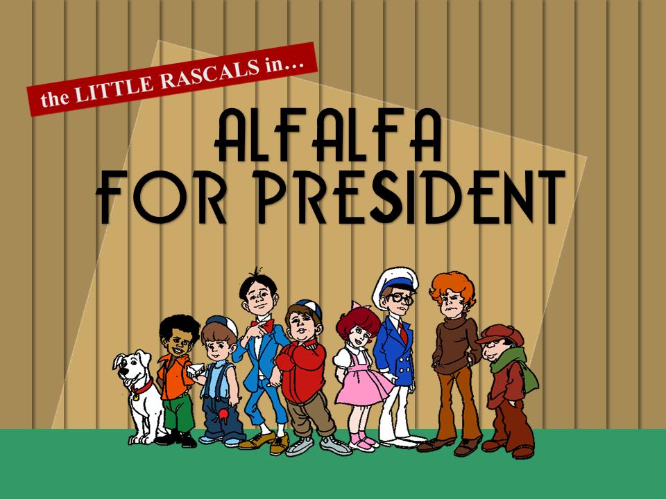 Alfalfa for President