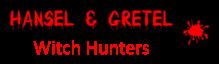 Hansel & Gretel: Witch Hunters Wiki