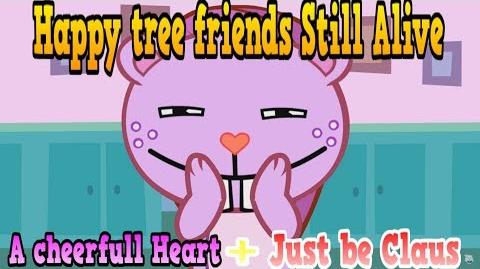 Happy tree friends Still Alive Still Alive A cheerfull Heart just be claus