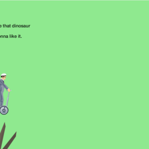 You're going to ride that dinosaur.png