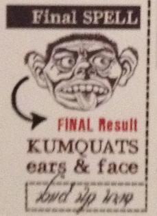 Ears to kumquats spell