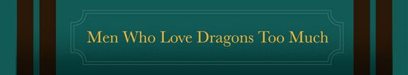 Les Hommes qui aimaient trop les dragons