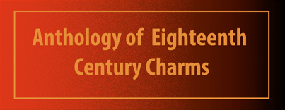 An Anthology of Eighteenth Century Charms