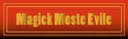 Magick Moste Evile.jpg