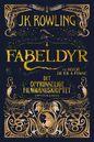 Norwegian edition fabeldyr og hvor de er å finne - det opprinnelige filmanuset av J.K. Rowling