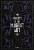 Secrets of the Darkest Art