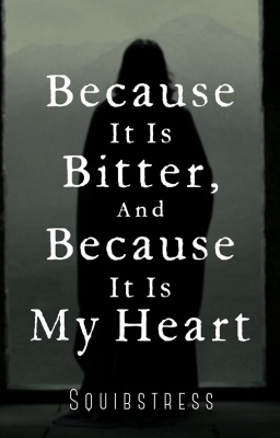 Because It Is Bitter, and Because It Is My Heart (novella)