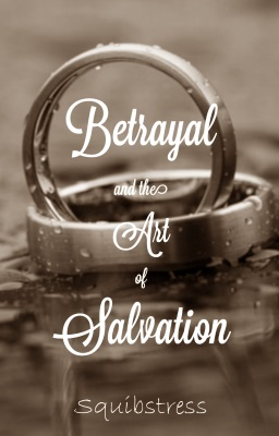 Betrayal and the Art of Salvation (short story)