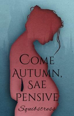 Come Autumn, Sae Pensive (novel)