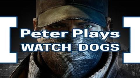 Peter Plays Watch Dogs