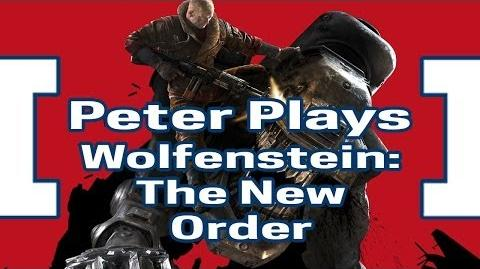 Peter Plays Wolfenstein The New Order