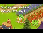 Hay Day Greg's Birthday Calendar 2021 - Day 1