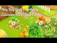 Hay Day Greg's Birthday Calendar 2021 - Day 7 & 8