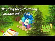 Hay Day Greg's Birthday Calendar 2021 - Day 6