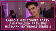 His Dark Materials Amir Wilson previews series two