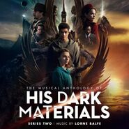 The Musical Anthology of His Dark Materials Series Two