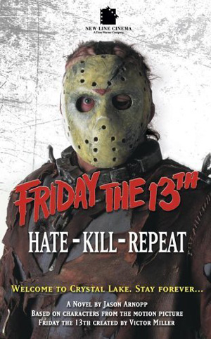 Friday the 13th: Hate-Kill-Repeat