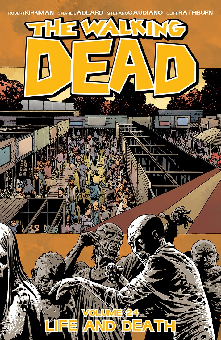 Walking Dead, Volume 24: Life and Death