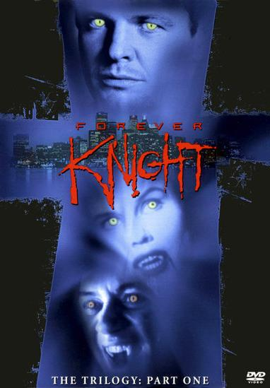 Forever Knight: The Trilogy (Part One)