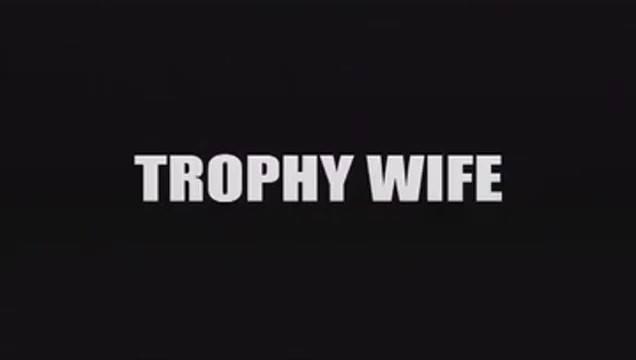 Femme Fatales: Trophy Wife