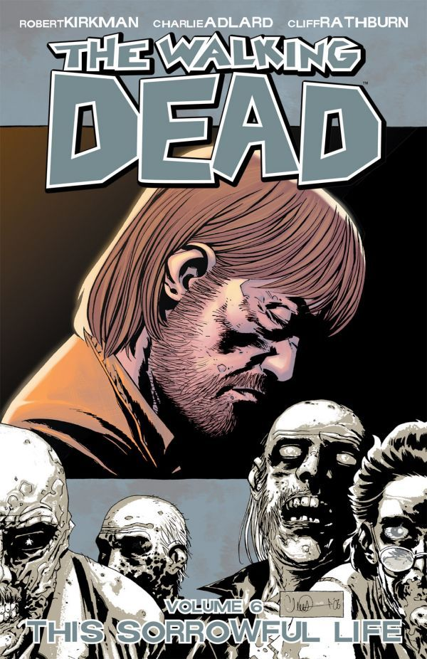 Walking Dead, Volume 6: This Sorrowful Life