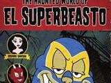 Haunted World of El Superbeasto, The