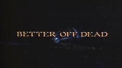 Better Off Dead title card.jpg