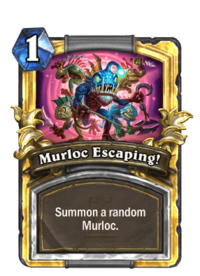 Murloc Escaping!(42127) Gold.png