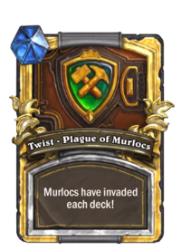 Twist - Plague of Murlocs(92481) Gold.png