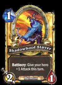 Shadowhoof Slayer(210698) Gold.png