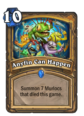 Anyfin Can Happen Hearthstone Heroes Of Warcraft Wiki