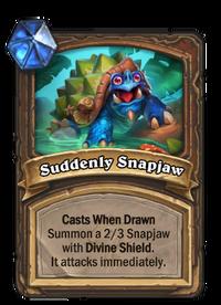 Suddenly Snapjaw