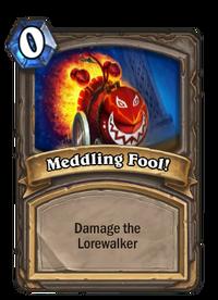 Meddling Fool!(49900).png