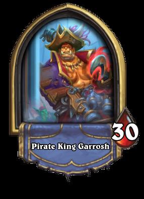 Pirate King Garrosh