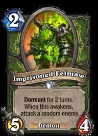 Imprisoned Felmaw(210746).png