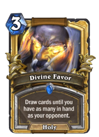 Divine Favor Hearthstone Wiki You cannot cast spells that require this component if you cannot act or speak. divine favor hearthstone wiki