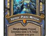 Jaina, Pani Mrozu