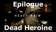 Heavy Rain- Epilogue - Dead Heroine